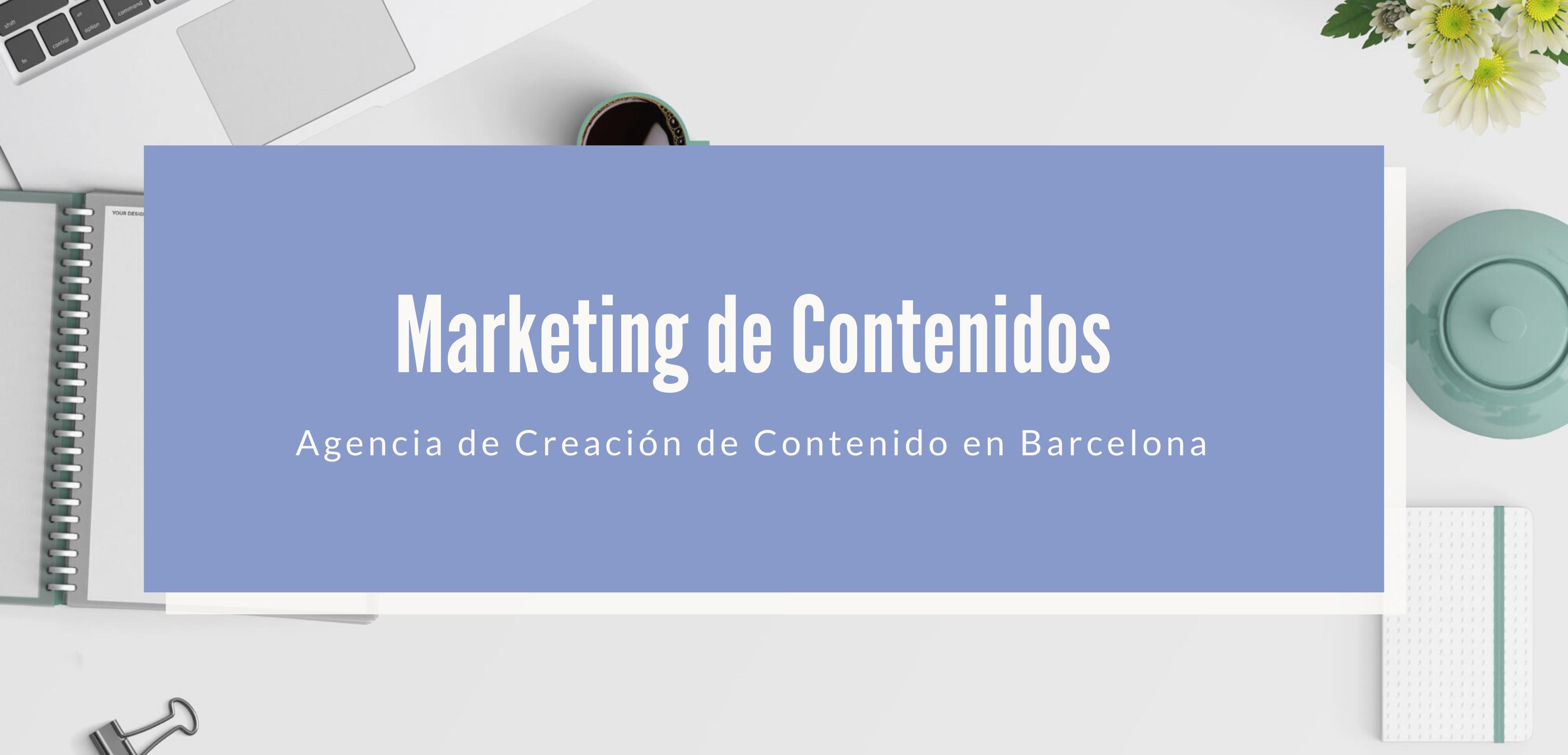 Agencia contenidos Barcelona