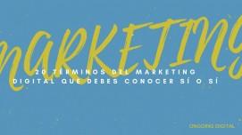 20 Términos de Marketing Digital que debes conocer sí o sí