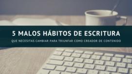 5 Malos hábitos de escritura