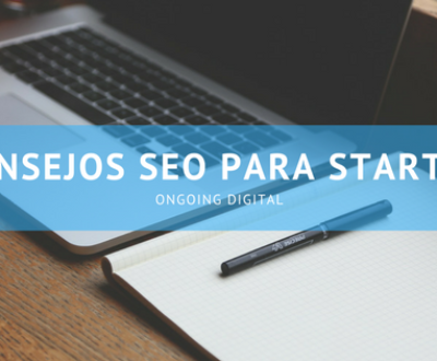 Consejos SEO para Start Up - Ongoing Digital