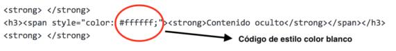 Ejemplo de texto oculto para el usuario con el mismo color del fondo (en este caso es blanco)