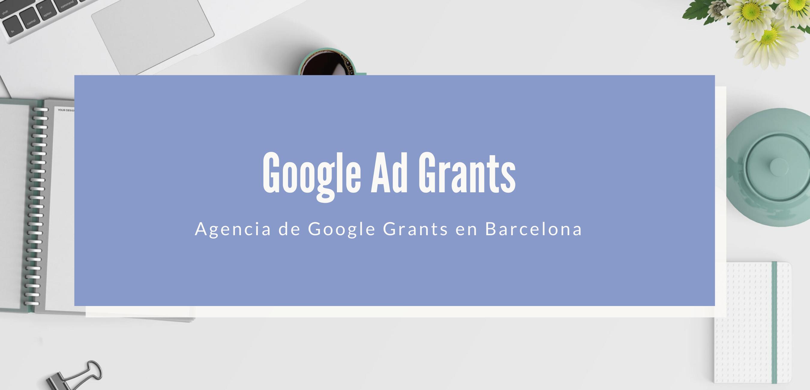 Google Grants Barcelona